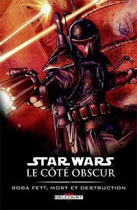 Star Wars : Le Côté Obscur : Boba Fett, Mort et destruction #7 [2006]