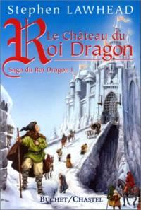 La Saga du Roi Dragon : Le Château du Roi Dragon #1 [1999]