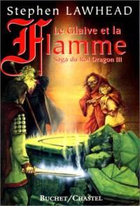La Saga du Roi Dragon : Le Glaive et la Flamme #3 [2000]