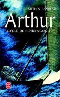 Légendes arthuriennes : Cycle de Pendragon : Arthur [#3 - 2002]