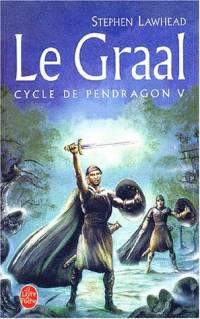 Légendes arthuriennes : Cycle de Pendragon : Le Graal #5 [2002]