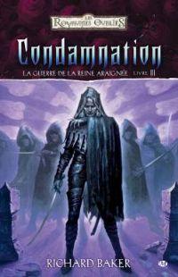Les Royaumes oubliés : La Guerre de la Reine Araignée : Les Fosses démoniaques/Condamnation #3 [2006]
