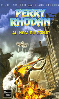 Perry Rhodan : Au nom du Ganjo #211 [2006]