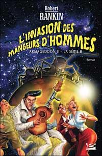 La Trilogie de l'Armageddon : L'Invasion des mangeurs d'hommes [#2 - 2006]