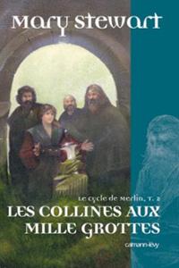 Légendes arthuriennes : Le cycle de Merlin : La Collines aux mille grottes #2 [2006]