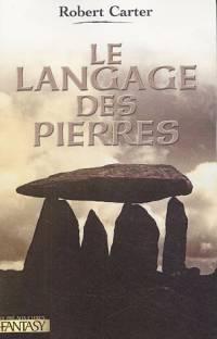 Le Cycle des Pierres : Le Langage des Pierres #1 [2005]