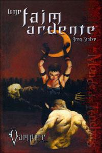 Chroniques des Ténèbres : Vampire: Le Requiem - Une faim ardente #1 [2005]