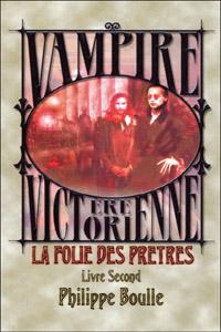 Monde des Ténèbres : Vampire : L'ère Victorienne - La folie des prêtres #2 [2005]