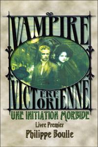 Monde des Ténèbres : Vampire : L'ère Victorienne - Une initiation morbide #1 [2005]