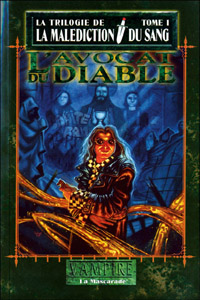 Monde des Ténèbres : Vampire : La Mascarade, La malédiction du sang - L'avocat du diable #1 [2005]