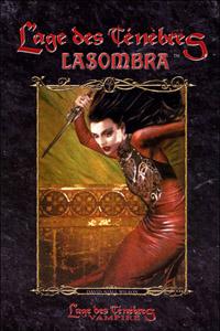 Monde des Ténèbres 1ère version : Vampire : L'Âge des Ténèbres, Le cycle des Clans - Lasombra [#5 - 2005]
