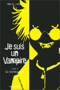 Je suis un vampire : La destruction [#3 - 2001]