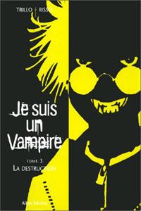 Je suis un vampire : La destruction #3 [2001]