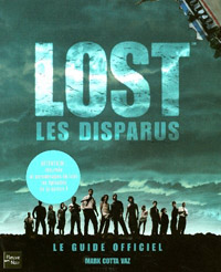 Lost, les disparus : Le guide officiel [2006]