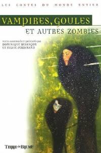 Vampires, goules et autres zombies [2006]