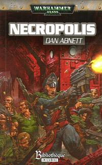 Warhammer 40 000 : Série Fantômes de Gaunt, Cycle Premier, La Fondation: Necropolis #3 [2006]