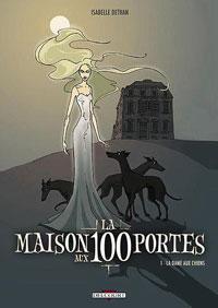 La Maison aux 100 portes : La Dame aux chiens [#1 - 2006]