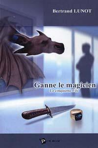 Ganne le Magicien : Le cinquième Fils #1 [2005]