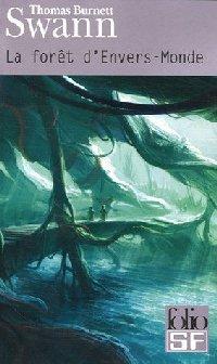 Les dieux demeurent - la forêt d'envers-monde [1982]