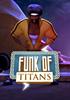 Funk of Titans - PSN Jeu en téléchargement Playstation Vita