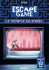 Voir la fiche Escape Game : Le Temple du Pixel