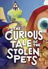 Voir la fiche The Curious Tale of the Stolen Pets [2019]