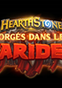 Voir la fiche Warcraft : HearthStone : Forgés dans les Tarides [2021]