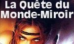 La Quête du Monde-Miroir