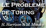 Voir la critique de problème de Turing (Le) : l'A.I. comme vous ne l'avez jamais lue.