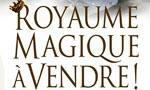 Voir la critique de Royaume Magique à vendre ! : Sympathique !