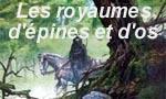 Les Royaumes d'Epines et d'Os