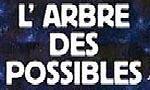 Voir la fiche L'arbre des possibles [2002]