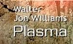 Voir la critique de Plasma : Un roman étonnant