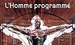 Voir la fiche L'Homme programmé [2005]