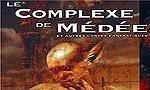 Voir la fiche Le Complexe de Médée Et autres contes fantastiques [2004]