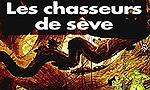 Voir la critique de Chasseurs de Sève (Les) : L'arbre qui cache la forêt