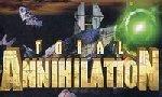 Voir la critique de Total Annihilation : Totale jouissance !