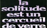 Voir la fiche La solitude est un cercueil de verre [1985]