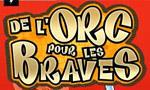 Voir la fiche De l'Orc pour les Braves [2003]