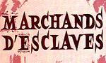 Voir la fiche Marchands d'esclaves [1964]