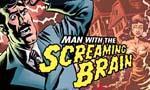 Voir la critique de Man with the Screaming Brain : Un cerveau pour deux...