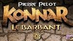 Voir la fiche Konnar le Barbant - L'intégrale [2006]