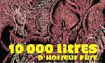 Voir la fiche 10 000 litres d'horreur pure [2007]