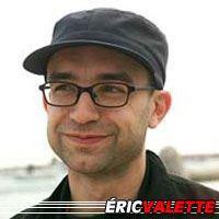 Eric Valette  Réalisateur