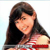 Etsuko Shihomi  Actrice