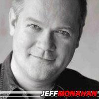 Jeff Monahan  Réalisateur, Producteur