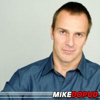 Mike Dopud  Acteur