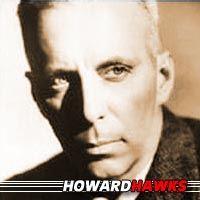 Howard Hawks  Réalisateur, Producteur, Scénariste