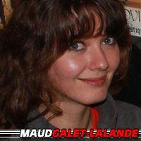 Maude Galet-Lalande  Actrice