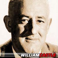 William Castle  Réalisateur, Producteur, Scénariste